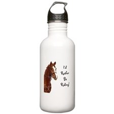 Id Rather Be Riding! Horse Water Bottle