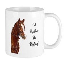 Id Rather Be Riding! Horse Mug