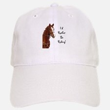 Id Rather Be Riding! Horse Baseball Baseball Cap