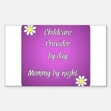 Childcare Provider by day Mommy by night Decal