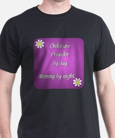 Childcare Provider by day Mommy by night T-Shirt