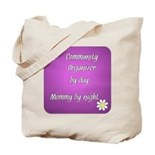 Community Organizer by day Mommy by night Tote Bag
