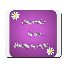 Comptroller by day Mommy by night Mousepad