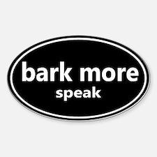 Bark More - Speak Decal