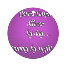 Correctional Officer by day Mommy by night Ornamen