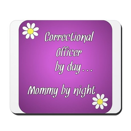 Correctional Officer by day Mommy by night Mousepa