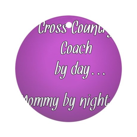 Cross Country Coach by day Mommy by night Ornament