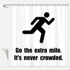 Go The Extra Mile Shower Curtain