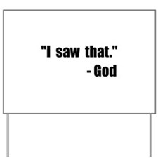 God Saw That Yard Sign