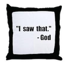 God Saw That Throw Pillow