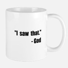 God Saw That Mug
