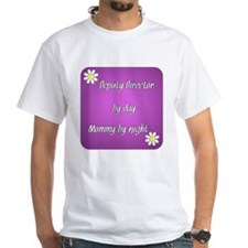 Deputy Director by day Mommy by night Shirt