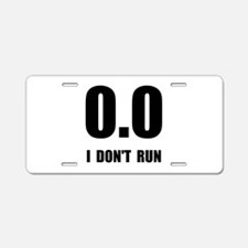 I Do Not Run Aluminum License Plate