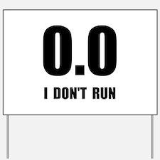 I Do Not Run Yard Sign