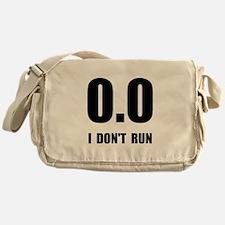 I Do Not Run Messenger Bag