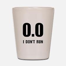 I Do Not Run Shot Glass