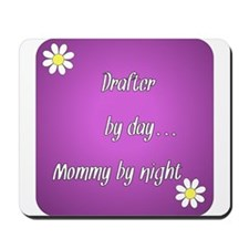 Drafter by day Mommy by night Mousepad