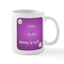 Editor by day Mommy by night Mug