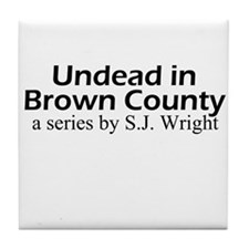 Undead in Brown County Series Tile Coaster