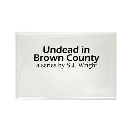 Undead in Brown County Series Rectangle Magnet