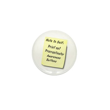 Procrastinators Mini Button (100 pack)