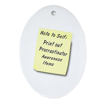 Procrastinators Oval Ornament