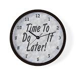 Procrastinators Wall Clock