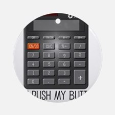 Don't Push My Buttons T-Shirt Ornament (Round)