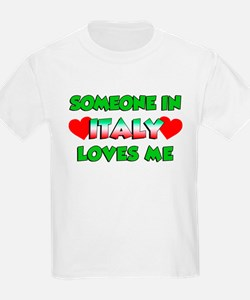 Someone Italy Loves Me T-Shirt