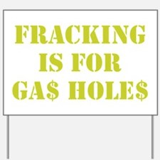 FRACKING IS FOR... Yard Sign