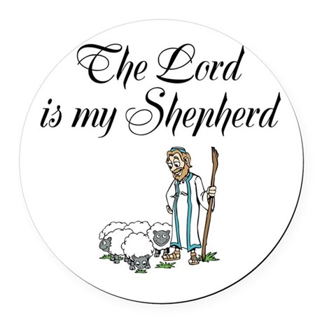 The Lord is my Shepherd Round Car Magnet