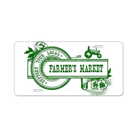 SUPPORT YOUR LOCAL FARMERS MARKET Aluminum License
