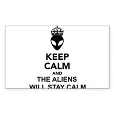 Keep Calm And The Aliens Will Stay Calm Decal