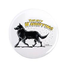 """Belgian Sheepdog Hairifying 3.5"""" Button"""