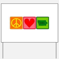 Peace Love Iowa Yard Sign