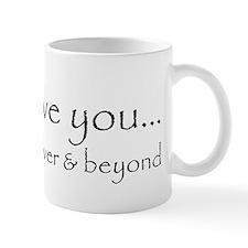 Always, Forever Beyond Mug