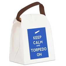 Keep Calm and Torpedo On Canvas Lunch Bag