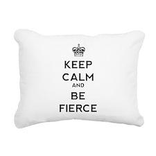 Keep Calm and Be Fierce Rectangular Canvas Pillow