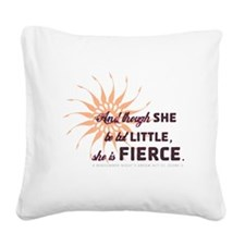 She Is Fierce - Burst Square Canvas Pillow