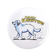 """Great Pyrenees Hairifying 3.5"""" Button"""