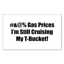 #&@% Gas Prices I'm Still Cruising My T-Bucket Sti