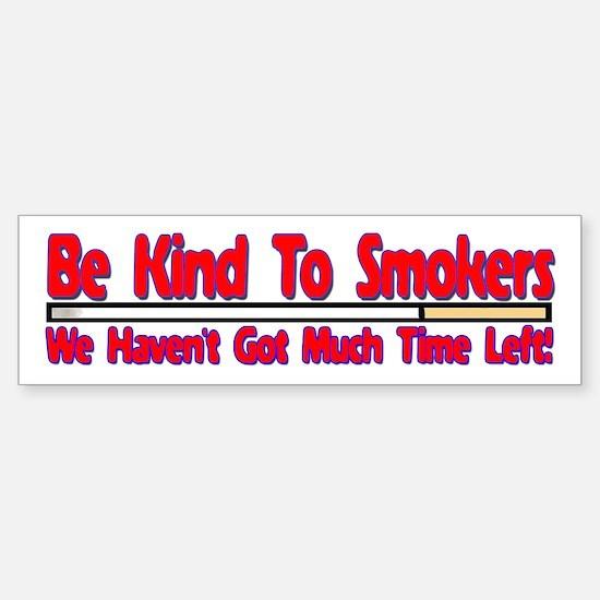 Be Kind To Smokers Bumper Bumper Bumper Sticker