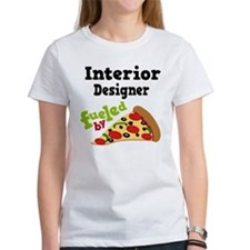 Interior Designer Fueled By Pizza Tee