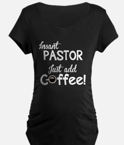 Instant Pastor, Just Add Coffee T-Shirt
