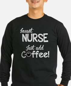 Instant Nurse, Just Add Coffee T