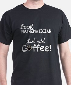 Instant Mathematician, Funny, T-Shirt