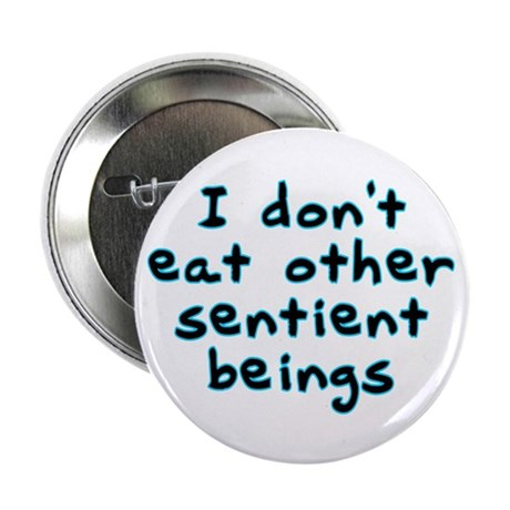 "Sentient beings - 2.25"" Button (10 pack)"