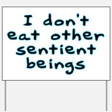 Sentient beings - Yard Sign