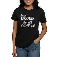 Instant Engineer, Add Coffee Tee
