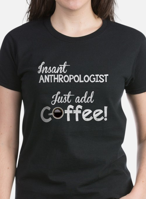 Instant Anthropologist, Funny, Tee